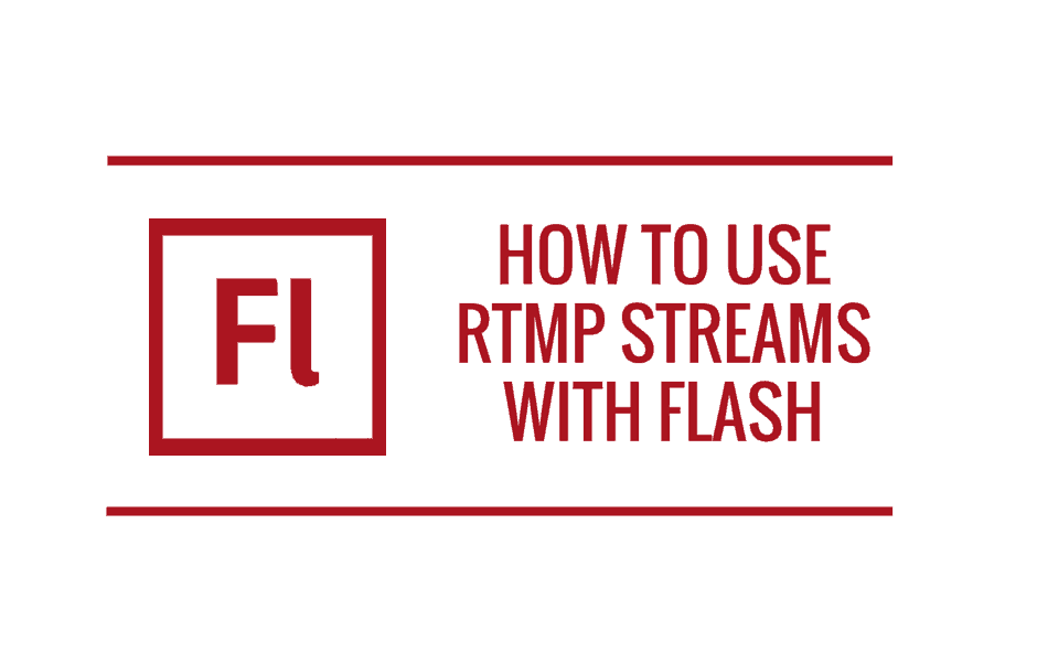 How to use RTMP streams with Flash