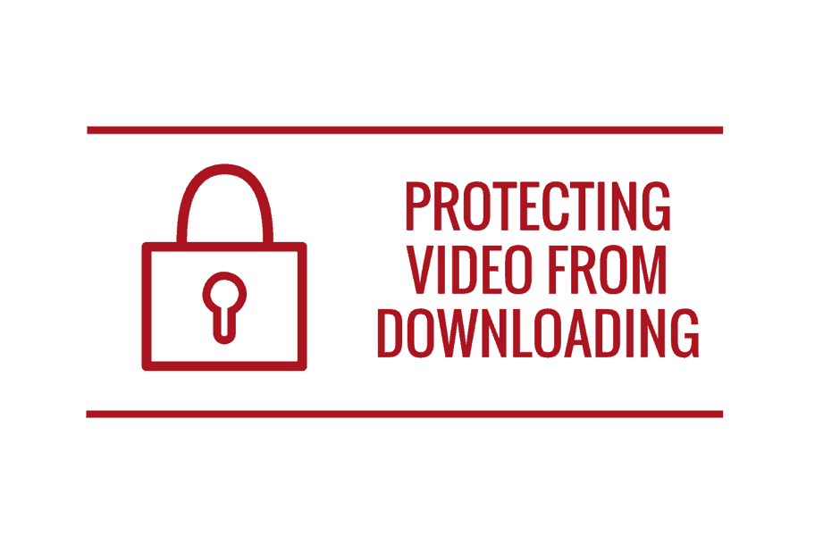How to Protect Your Videos from Being Downloaded